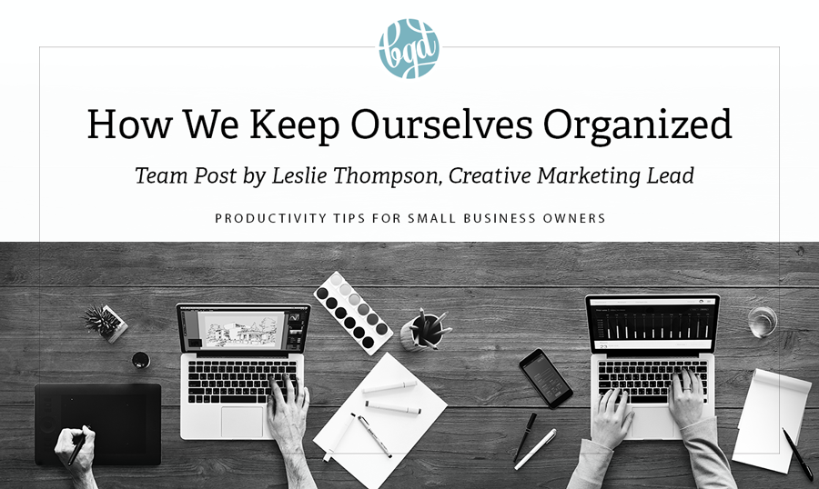 Team Post: How we keep ourselves organized!
